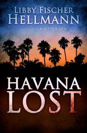 Havana Lost by Libby Fischer Hellmann