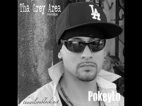 Tha Grey Area mixtape by PokeyLo (Part 3)