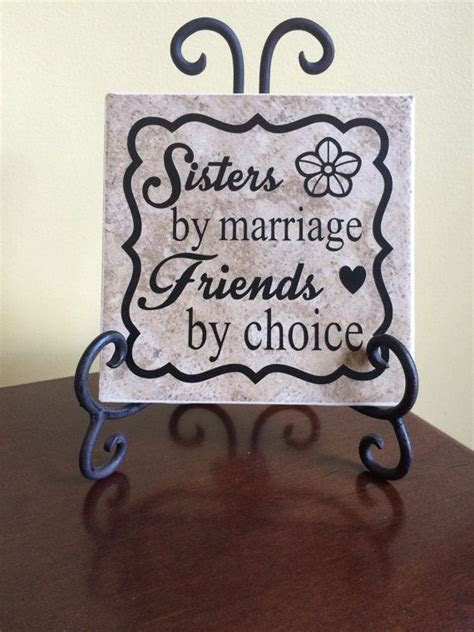 Sister by marriage Friends by choice Ceramic Tile and by