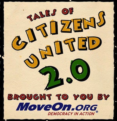Tales of Citizens United 2.0, brought to you by MoveOn.org