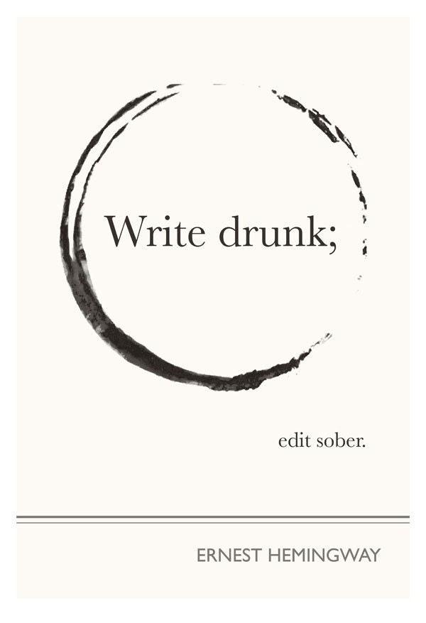 Original Illustration, Ernest Hemingway Quotation, Art Prints and Literature Art Posters, Write Drunk Edit Sober, giclee