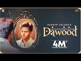 Dawood by Mankirt Aulakh Song Download MP3