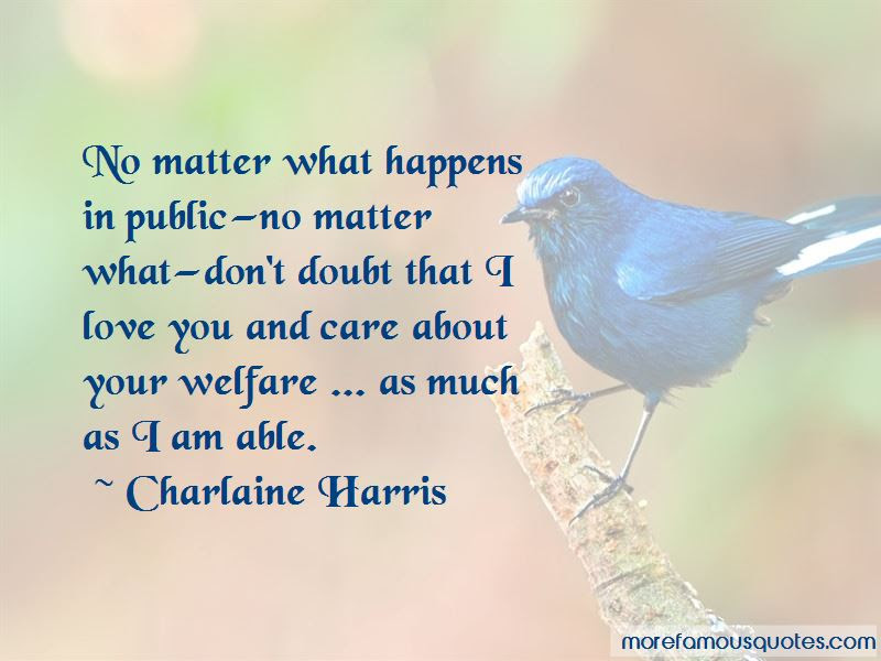 No Matter What Happens I Love You Quotes Top 43 Quotes About No