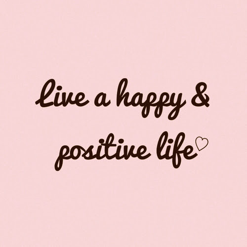 Live A Happy And Positive Life Pictures Photos And Images For