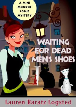 Waiting for Dead Men's Shoes: A Mini Monroe Comic Mystery