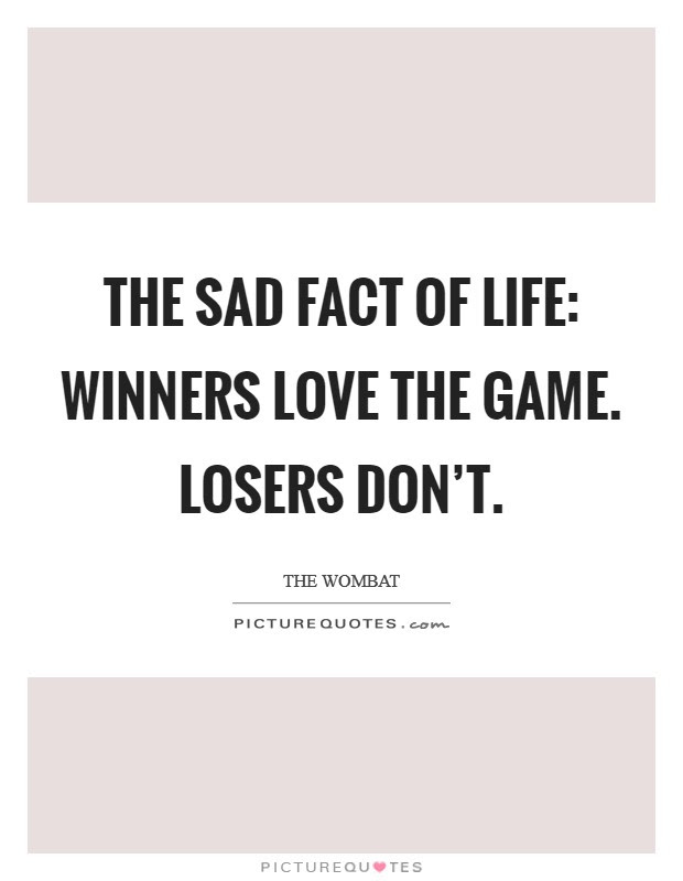 Winners And Losers Quotes Sayings Winners And Losers Picture Quotes