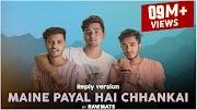 Maine Payal Hai Chhankai (Reply Version) Rawmats - MP3 Free Download