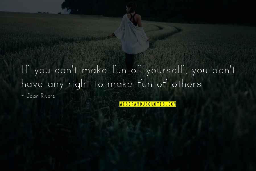 If You Cant Make Fun Of Yourself Quotes Top 6 Famous Quotes About