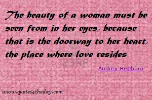 The Beauty Of A Woman Must Be Seen From In Her Eyes Quotespicturescom