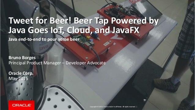 Tweet for Beer - Beertap Powered by Java Goes IoT, Cloud, and JavaFX