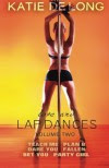 Love and Lapdances Volume 2: True Love, Stripper Style - Katie de Long, Michelle Browne