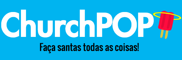 http://pt.churchpop.com/wp-content/uploads/2016/04/churchpop-headline-portugues.png