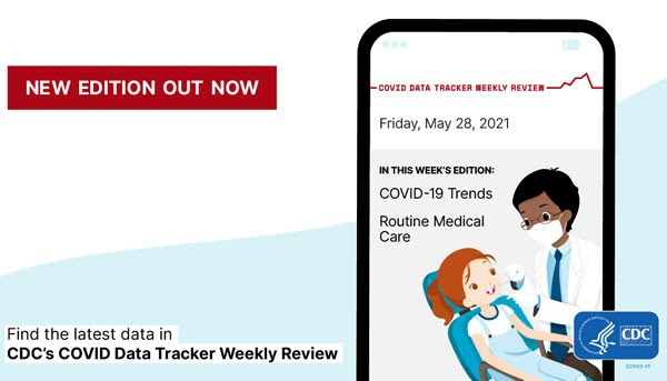 New edition out now COVID Data Tracker Review COVID-19 Trends Routine Medical Care