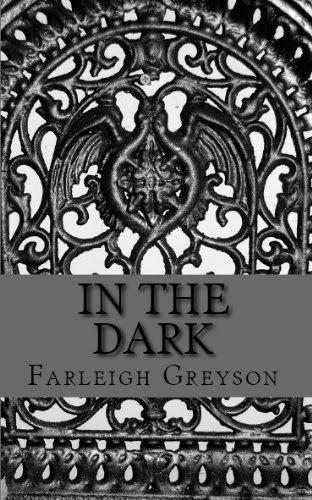 In The Dark by Farleigh Greyson