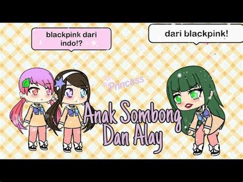 anak sombong  alay gacha life indonesia youtube