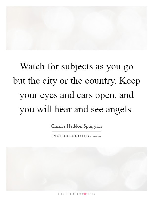 Watch For Subjects As You Go But The City Or The Country Keep