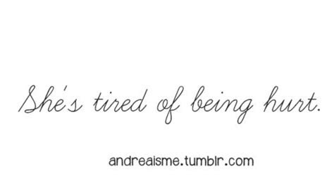 Tired Of Being Hurt Quotes Tumblr 11331 Loadtve