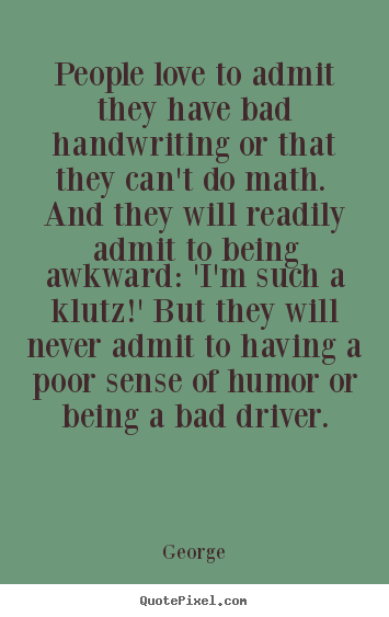 Quote About Love People Love To Admit They Have Bad Handwriting Or
