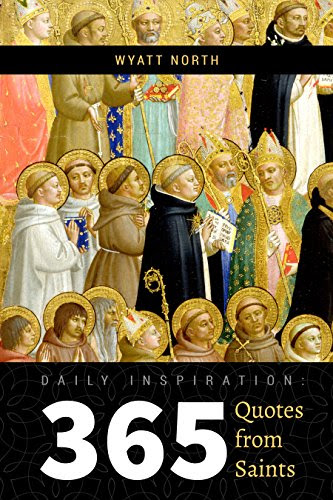 Daily Inspiration: 365 Quotes from Saints