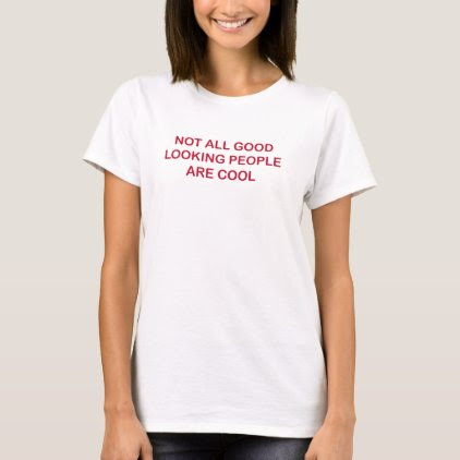 Good Looking People T-Shirt
