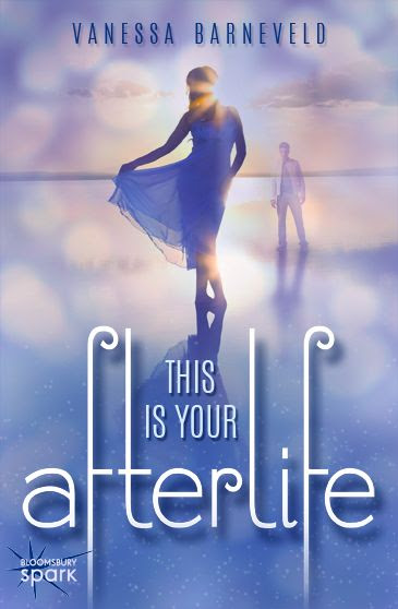 This Is Your Afterlife by Vanessa Barneveld