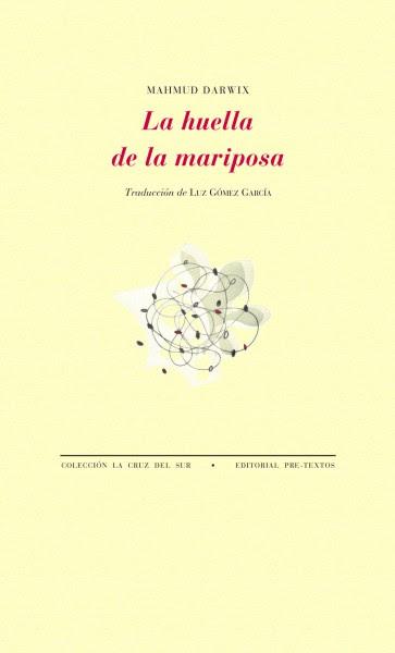 NOVEDAD EDITORIAL: MAHMUD DARWIX: LA HUELLA DE LA MARIPOSA, PRE-TEXTOS, 2013