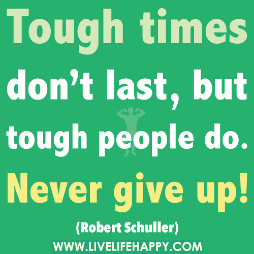Tough Times Never Last But Tough People Do(Overcoming Obstacles, Adversities And Discouragement)