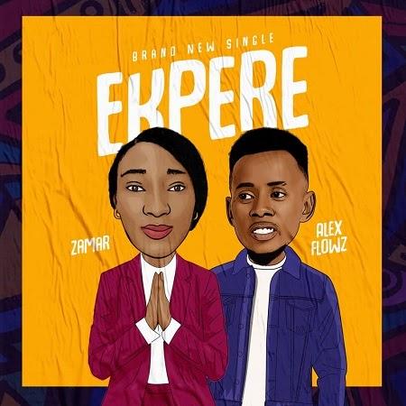 Music : Zamar X  Alex Flowz - Ekpere