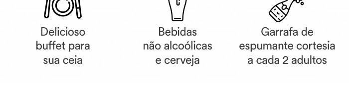 No valor do ingresso está incluso delicioso buffet para sua ceia, bebidas não alcoólicas, cerveja e uma garrafa de espumante cortesia a cada 2 adultos