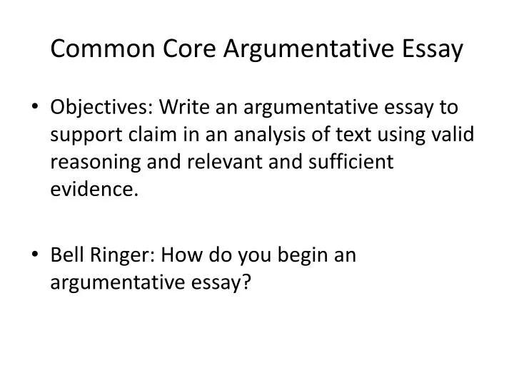 how to write a common core argumentative essay