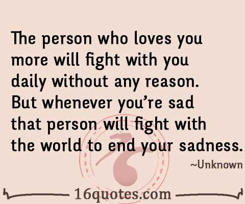The Person Who Loves You Will Fight With You Without Any Reason