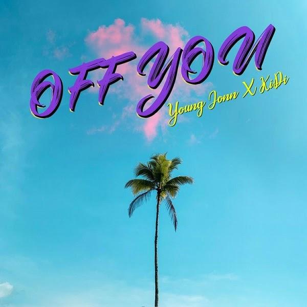 [Mp3] Young Jonn ft. KiDi – Off You
