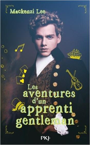 Avis Lecture : Les aventures d'un apprenti gentleman (tome 1) - Mackenzi Lee