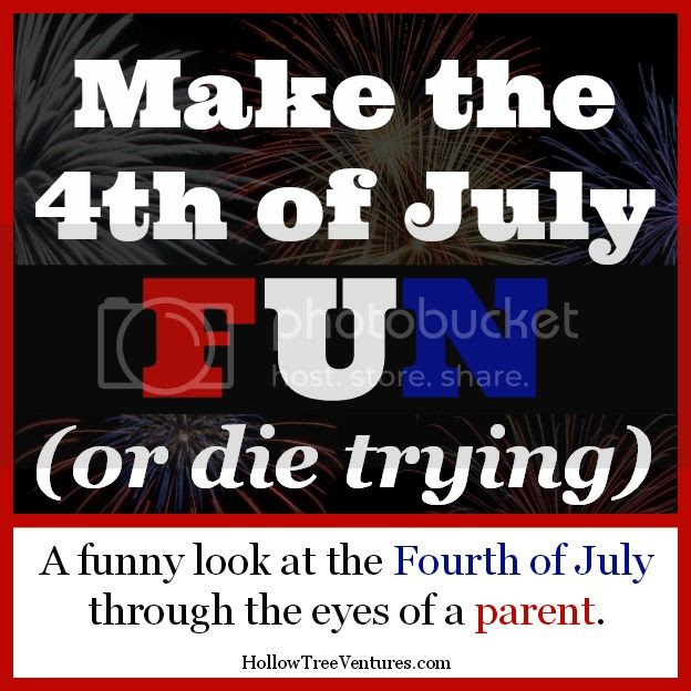 make 4th of July fun or die trying