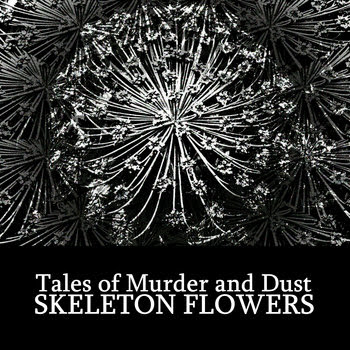 Skeleton Flowers cover art