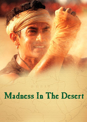 Madness in the Desert