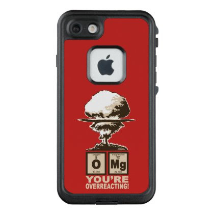 OMG! You are overreacting! LifeProof® FRĒ® iPhone 7 Case