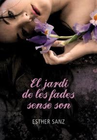 El jardí de les fades sense son (El bosc dels cors adormits 2) (Esther Sanz)
