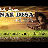Lirik Lagu ANAK DESA dan Download mp3