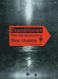 Expeditionen : min kärlekshistoria (illustrerad utgåva) (inbunden)