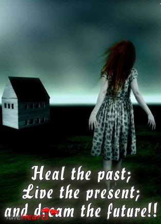 Heal The Past Live The Present And Dream The Future Future Quote