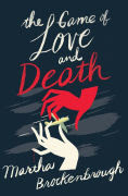 Title: The Game of Love and Death, Author: Martha Brockenbrough