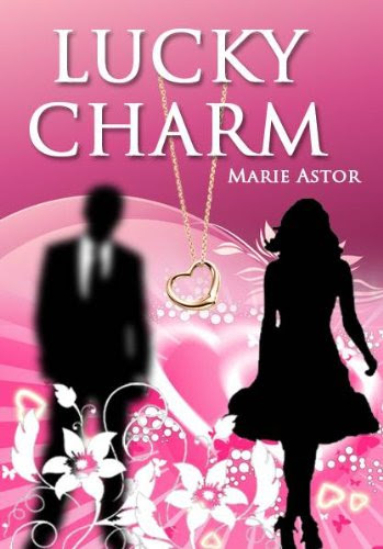 Lucky Charm: A Contemporary Romance by Marie Astor