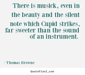 Thomas Browne Poster Sayings There Is Musick Even In The Beauty
