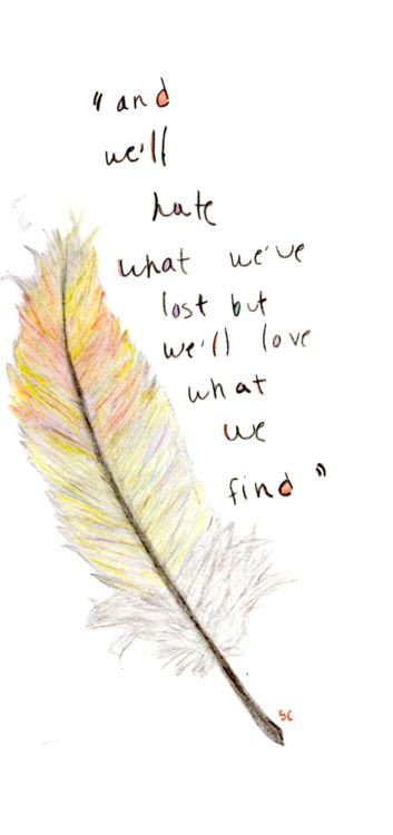 hate what we've lost, but love what we find <3