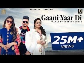 Gaani Yaar Di (Video) Nawab | Gurlez Akhtar | Pranjal Dahiya | The Boss | Latest Punjabi Songs 2021