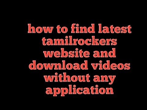 how to find latest tamilrockers website and download videos without