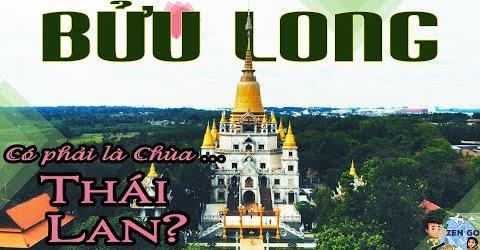 Tham quan Chùa Bửu Long (Chùa Thái Lan) Quận 9 - Tp Hồ Chí Minh