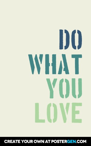 Do What You Love Print Motivational Posters Posters Postergencom