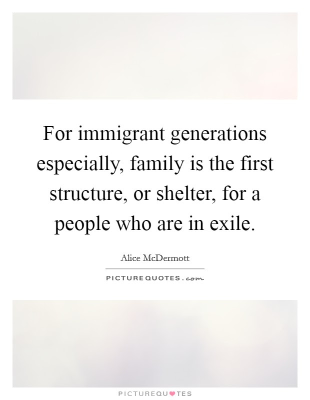 For Immigrant Generations Especially Family Is The First